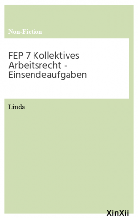 FEP 7 Kollektives Arbeitsrecht  - Einsendeaufgaben