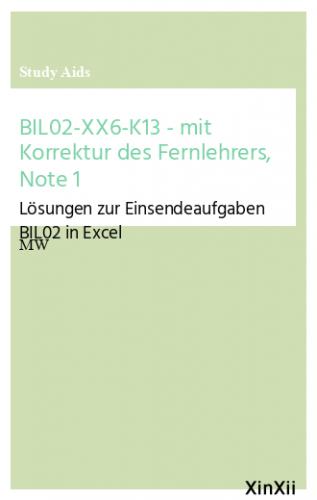 BIL02-XX6-K13 - mit Korrektur des Fernlehrers, Note 1