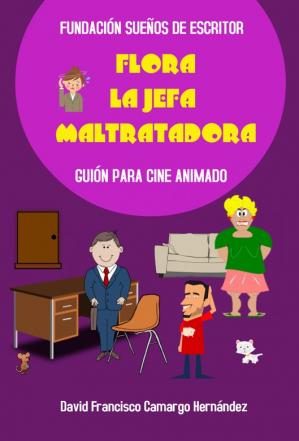 FLORA LA JEFA MALTRATADORA