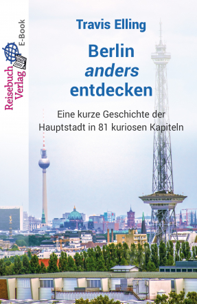 Berlin anders entdecken