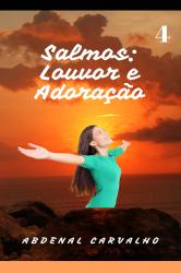 Série: Salmos Louvor e Adoração - Volume IV