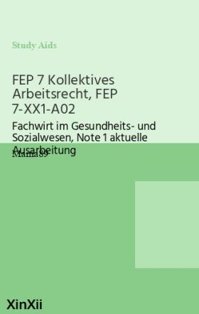 FEP 7 Kollektives Arbeitsrecht, FEP 7-XX1-A02