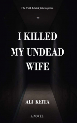 I Killed My Undead Wife