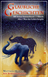 Glaubliche Geschichten (Sammelband - 3 Bände)