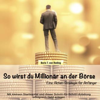 So wirst Du Millionär an der Börse
