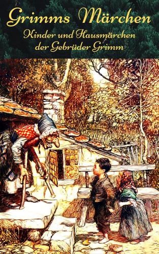 Grimms Märchen - Kinder- und Hausmärchen der Gebrüder Grimm