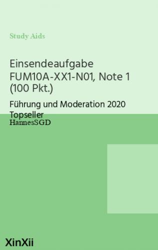 Einsendeaufgabe FUM10A-XX1-N01, Note 1 (100 Pkt.)