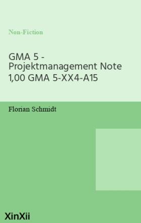 GMA 5 - Projektmanagement Note 1,00 GMA 5-XX4-A15
