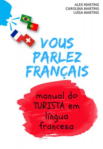 MANUAL DO TURISTA EM LÍNGUA FRANCESA  | Vous Parlez Français !