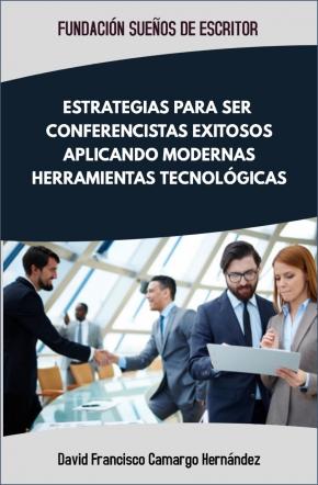 ESTRATEGIAS PARA SER CONFERENCISTAS EXITOSO