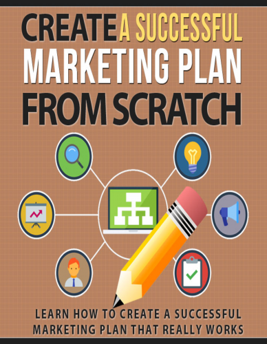 Create a Successful Marketing Plan From Scratch