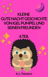 Gute Nacht Geschichten von Pumpel und seinen Freunden 4.Teil