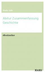 Abitur Zusammenfassung Geschichte