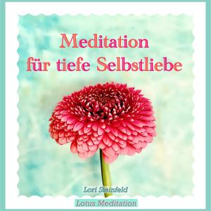 Meditation für tiefe Selbstliebe