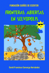 FRONTERAS ABIERTAS EN SELVÓPOLIS