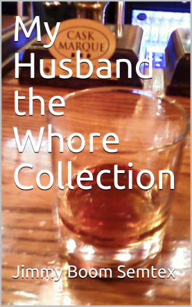My Husband the Whore Collection