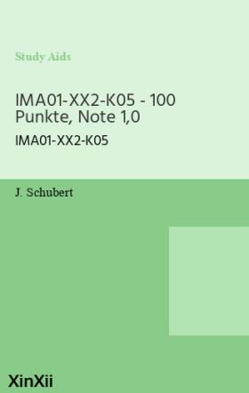 IMA01-XX2-K05 - 100 Punkte, Note 1,0