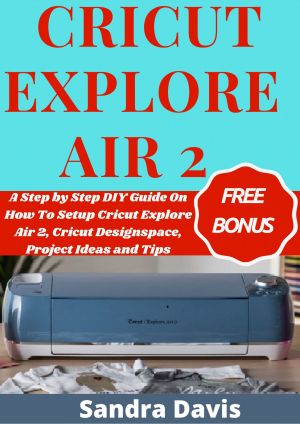 Cricut Explore Air 2