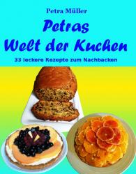 Petras Welt der Kuchen