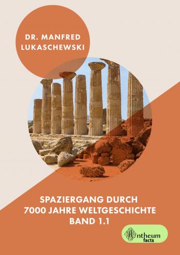 Spaziergang durch 7000 Jahre Weltgeschichte Band 1.1