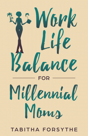 Work Life Balance for Millennial Moms