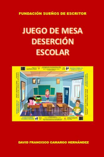 JUEGO DE MESA DESERCIÓN ESCOLAR