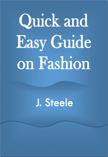 Quick and Easy Guide on Fashion