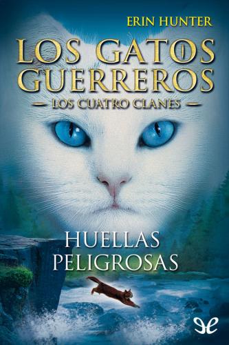 Los Gatos Guerreros - Los Cuatro Clanes - Libro 05