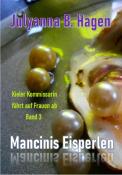 Mancinis Eisperlen