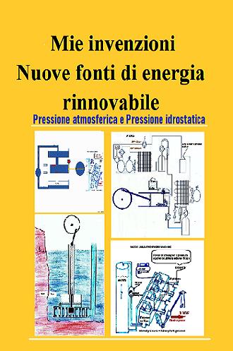 Mie invenzioni: Nuove fonti di energia rinnovabile