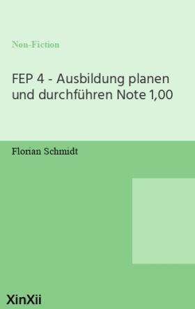 FEP 4 - Ausbildung planen und durchführen Note 1,00