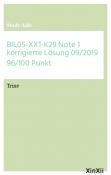 BIL05-XX1-K29  Note 1 korrigierte Lösung 09/2019 96/100 Punkt