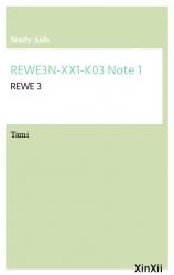 REWE3N-XX1-K03 Note 1