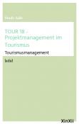TOUR 18 - Projektmanagement im Tourismus