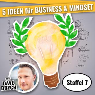 5 IDEEN PODCAST - für Business & Mindset Staffel 07