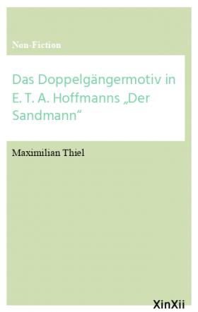 """Das Doppelgängermotiv in E. T. A. Hoffmanns """"Der Sandmann"""""""
