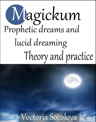Magickum Prophetic dreams and lucid dreaming