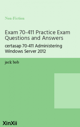 Exam 70-411 Practice Exam Questions and Answers