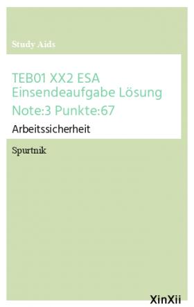 TEB01 XX2 ESA Einsendeaufgabe Lösung Note:3 Punkte:67