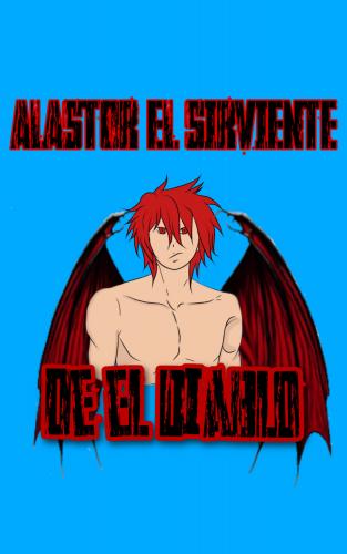Alastor el sirviente de el diablo