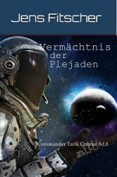 Vermächtnis der Plejaden (Commander Tarik Connar 8)