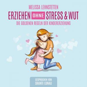 Erziehen ohne Stress & Wut