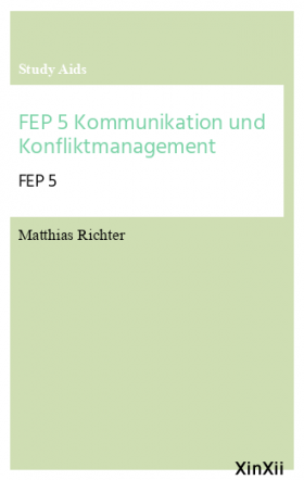 FEP 5 Kommunikation und Konfliktmanagement