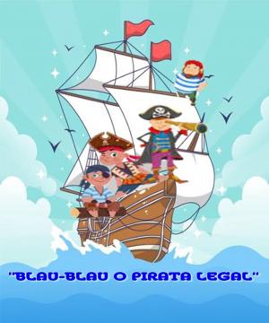 """""""Blau Blau - O pirata Legal"""""""