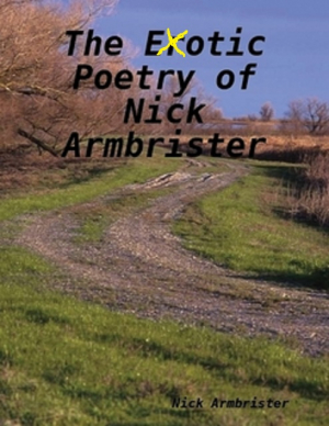 The Exotic Poetry of Nick Armbrister
