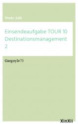 Einsendeaufgabe TOUR 10 Destinationsmanagement 2