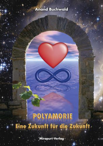 Polyamorie – Eine Zukunft für die Zukunft