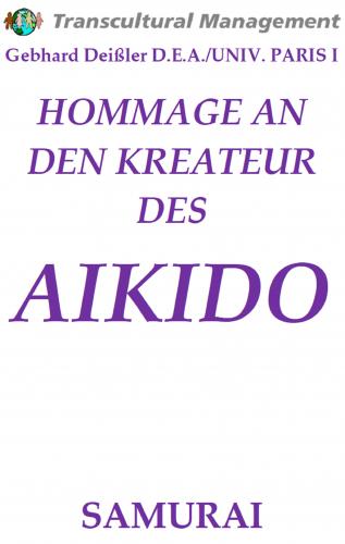 HOMMAGE AN DEN KREATUER DES AIKIDO