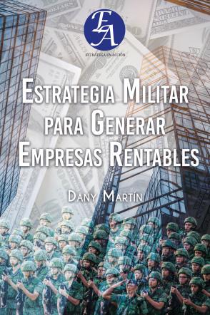Estrategia Militar Para Generar Empresas Rentables