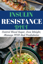 Insulin Resistant Diet Cookbook